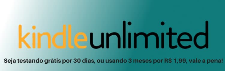 Teste o Kindle Unlimited de graça ou use por 3 meses por R$ 1,99